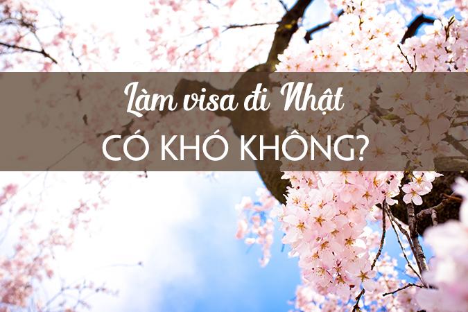 thu-tuc-visa-nhat-ban-co-kho-khong_cam-nang-du-lich